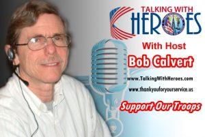 Bob Calvert - Talking With Heroes Host